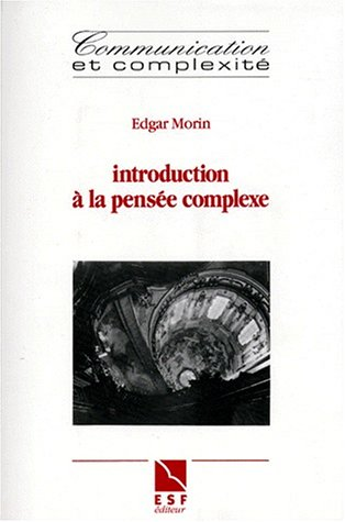 Introduction à la pensée complexe par E. Morin
