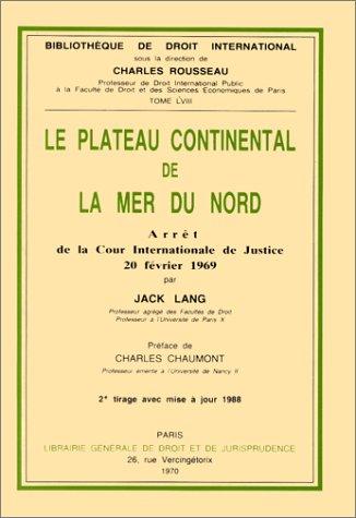 Le Plateau continental de la Mer du Nord : Arrêt de la Cour internationale de justice, 20 février 1969 par Lang