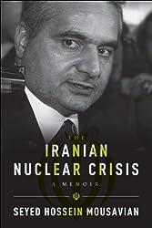 The Iranian Nuclear Crisis: A Memoir