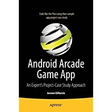 [(Android Arcade Game App: A Real World Project - Case Study Approach )] [Author: Jerome Dimarzio] [Sep-2012]