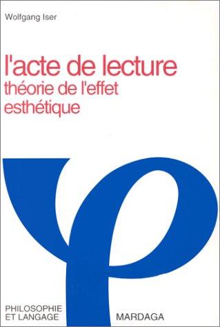 L'acte de lecture. Théorie de l'effet esthétique par Wolfgang Iser
