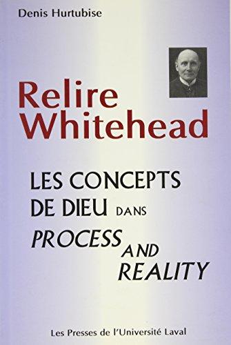 Relire Whitehead les Concepts de Dieu Dans Process and Reality