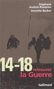 """Afficher """"14-18, retrouver la guerre"""""""