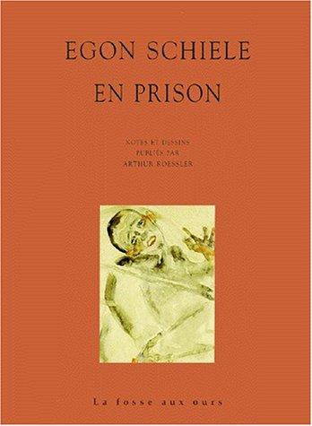 En prison par Egon Schiele, Arthur Roessler