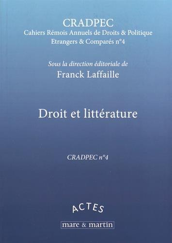 Droit et littérature, CRADPEC, n° 4 : Quatrième journée d'études de Droit & Politique Etrangers & Comparés par Franck Laffaille
