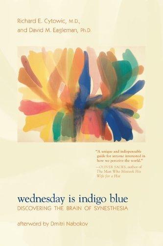 Wednesday Is Indigo Blue: Discovering the Brain of Synesthesia by Cytowic, Richard E., Eagleman, David M., Nabokov, Dimitri (2011) Paperback