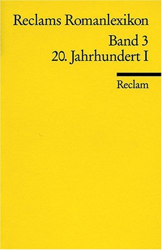 Reclams Romanlexikon: 20. Jahrhundert I