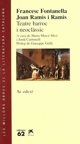 Teatre barroc i neoclàssic (Les millors obres de la literatura catalana) por Joan Ramis D'Ayreflor