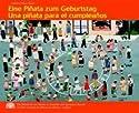 Eine Piñata zum Geburtstag /Una piñata para el cumpleaños: Ein Bilderbuch aus Mexiko