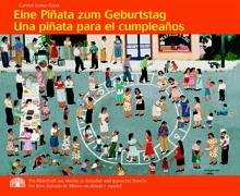 Preisvergleich Produktbild Eine Piñata zum Geburtstag /Una piñata para el cumpleaños: Ein Bilderbuch aus Mexiko