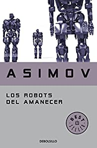 Los robots del amanecer par  Isaac Asimov
