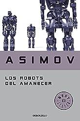 Los robots del amanecer (Serie de los robots 4) (BEST SELLER)