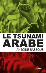 Le tsunami arabe (Documents)