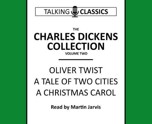 The Charles Dickens Collection: Oliver Twist, a Tale of Two Cities & a Christmas Carol (Talking Classics)