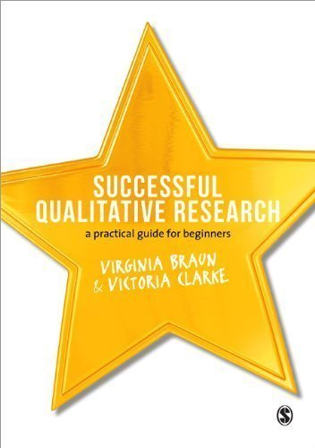 Successful Qualitative Research: A Practical Guide for Beginners 1st (first) Edition by Braun, Virginia, Clarke, Victoria published by SAGE Publications Ltd (2013)