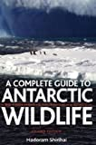 A Antarctic Wildlife: A Complete Guide to the Birds, Mammals and Natural History of the Antarctic by Hadoram Shirihai (2007-12-11)