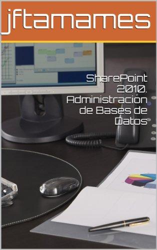 SharePoint 2010. Administración de Bases de Datos