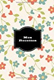 Mes Recettes: Mon cahier de recettes, Carnet à compléter: pour 100 recettes Livre de cuisine personnalisé à écrire cahier de recettes à remplir Cadeau ... quotidien Fêtes Noël régionales