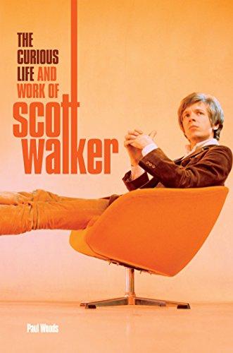 Scott: The Curious Life & Work of Scott Walker