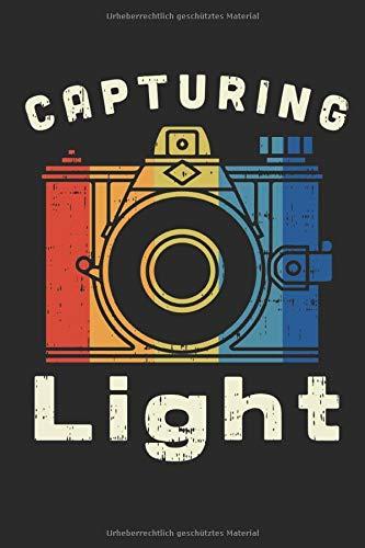 Capturing Light: NOTIZBUCH / NOTIZHEFT für Fotografen & Filmemacher im Vintage Filmkamera Look! A5 (6x9 inch) 120 Seiten liniert!| Monatsplaner | Journal | Wochenplaner | Organiser | Geschenk