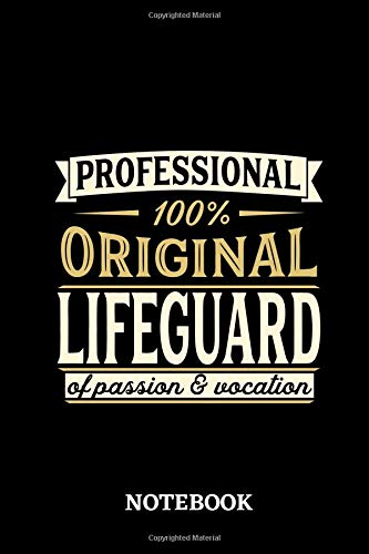 Professional Original Lifeguard Notebook of Passion and Vocation: 6x9 inches - 110 lined pages • Perfect Office Job Utility • Gift, Present Idea