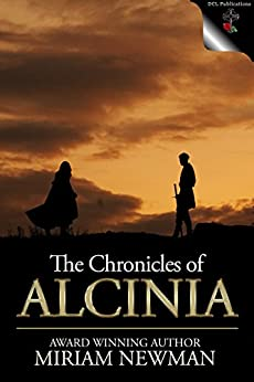 THE CHRONICLES OF ALCINIA by [Newman, Miriam]