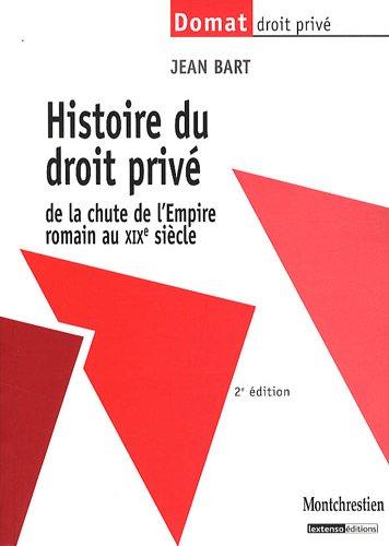 Histoire du droit privé de la chute de l'Empire romain au XIXe siècle
