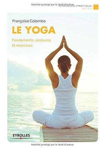 Le yoga : Fondements, postures et exercices