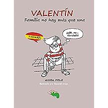 Familia no hay más que una: una divertida lectura graduada para aprender español (desde nivel A2) (Valentín nº 1)