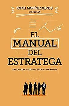 El manual del estratega: Los cinco estilos de hacer