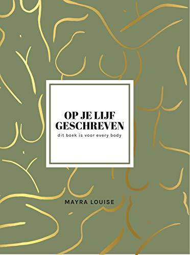 Op je lijf geschreven (Dutch Edition)
