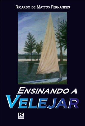 Ensinando a velejar (Portuguese Edition) por Ricardo de Mattos Fernandes