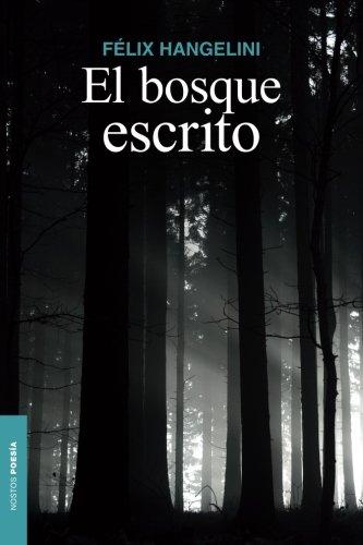 El bosque escrito: Poesía reunida: Volume 2 (NAOS)