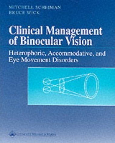 Clinical Management of Binocular Vision: Heterophoric, Accommodative, and Eye Movement Disorders (Primary Vision Care) by Mitchell, Od Scheiman (1994-01-01)