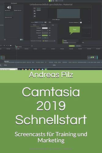 Camtasia 2019 Schnellstart: Screencasts für Training und Marketing