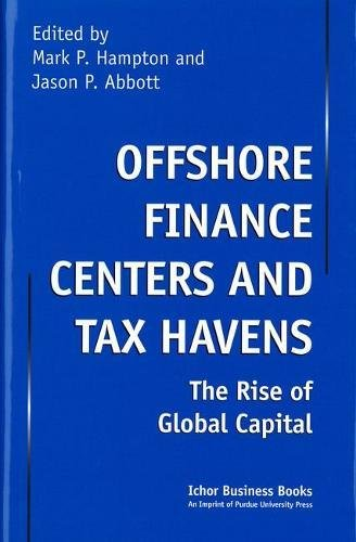 Offshore Finance Centers and Tax Havens: The Rise of Global Capital (Ichor Business Books)