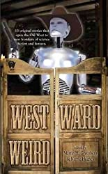 [Westward Weird] (By: Martin H Greenberg) [published: April, 2012]