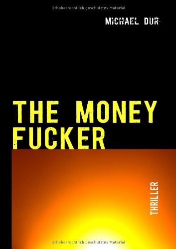 THE MONEY FUCKER: TERROR+SEX+RELIGION