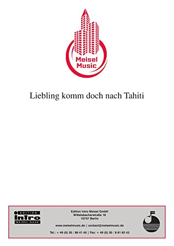Tahiti Rose Single (Liebling komm doch nach Tahiti: Single Songbook)