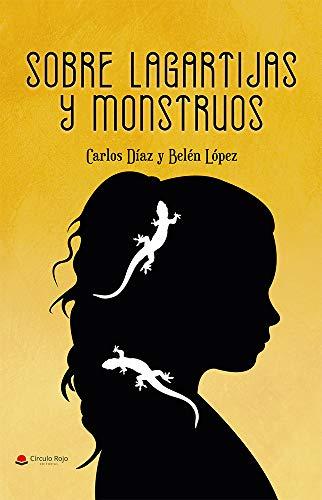 Sobre lagartijas y monstruos: Amazon.es: Carlos Díaz, Belén ...
