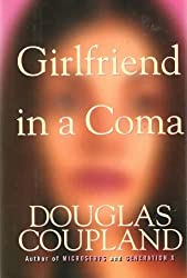 Girlfriend In a Coma by Douglas Coupland (1998-12-26)