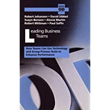 Leading Business Teams: How Teams Can Use Technology and Group Process Tools to Enhance Performance (Addison-Wesley Series on Organization Development) (1991-04-30)