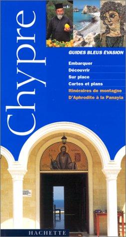 Guide Bleu Évasion : Chypre par Guide Bleu Évasion