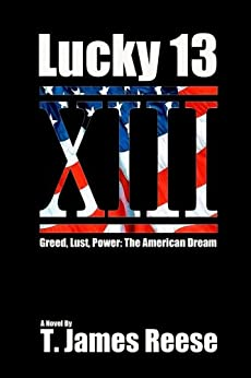 Lucky 13 (English Edition) di [Reese, T. James, Reese, Timothy James]