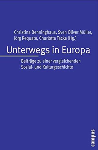 Unterwegs in Europa: Beiträge zu einer vergleichenden Sozial- und Kulturgeschichte