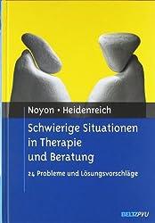 Schwierige Situationen in Therapie und Beratung: 24 Probleme und Lösungsvorschläge