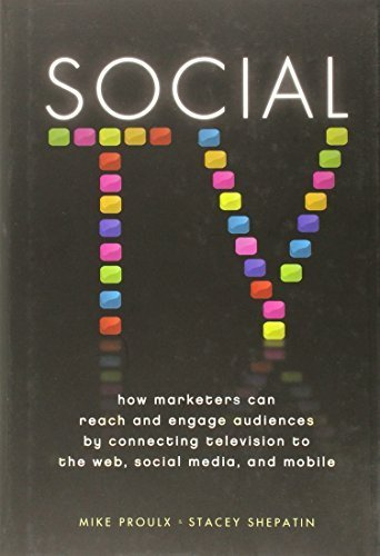 Social TV: How Marketers Can Reach and Engage Audiences by Connecting Television to the Web, Social Media, and Mobile 1st edition by Proulx, Mike, Shepatin, Stacey (2012) Hardcover