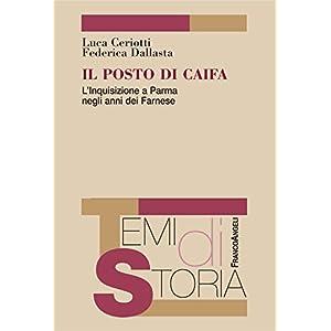 Il posto di Caifa. L'Inquisizione a Parma negli anni dei Farnese: L'Inquisizione a Parma negli anni dei Farnese (Temi di