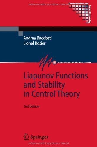 Liapunov Functions and Stability in Control Theory (Communications and Control Engineering) 2nd edition by Bacciotti, Andrea, Rosier, Lionel (2005) Hardcover