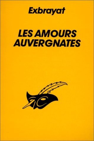 LES AMOURS AUVERGNATES par Charles Exbrayat